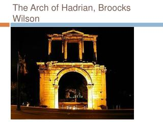 The Arch of Hadrian,  Broocks  Wilson