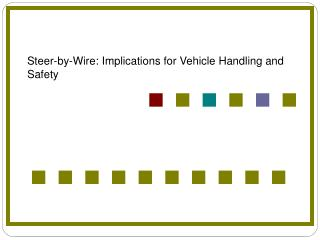 Steer-by-Wire: Implications for Vehicle Handling and Safety