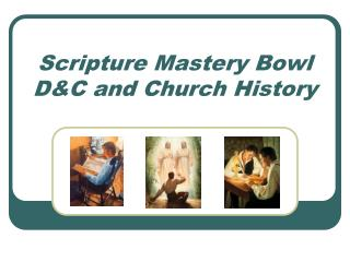 Scripture Mastery Bowl D&C and Church History