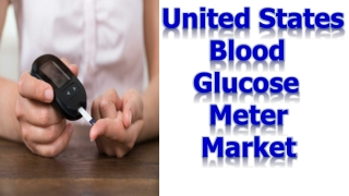 Latest Study United States Blood Glucose Meter Market Forecast to 2027