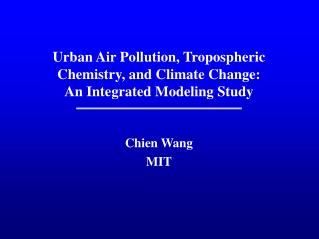 Urban Air Pollution, Tropospheric Chemistry, and Climate Change: An Integrated Modeling Study