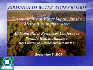 Alabama Water Resources Conference Perdido Beach, Alabama Mac Underwood, General Manager BWWB
