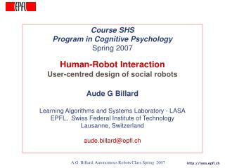 Course SHS Program in Cognitive Psychology Spring 2007 Human-Robot Interaction 	User-centred design of social robots Aud