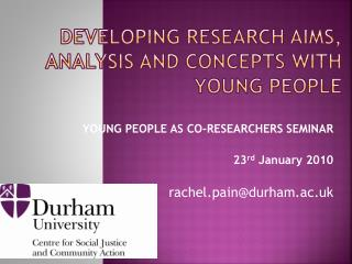 DEVELOPING RESEARCH AIMS, ANALYSIS AND CONCEPTS WITH YOUNG PEOPLE