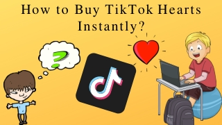How to Buy TikTok Hearts Instantly?