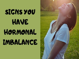 SIGNS YOU HAVE HORMONAL IMBALANCE