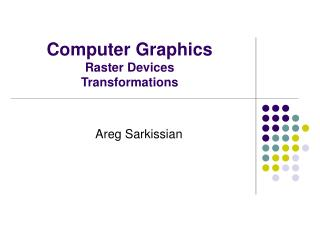 Computer Graphics Raster Devices Transformations