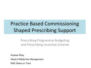 Prescribing Programme Budgeting  and Prescribing Incentive Scheme