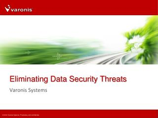 Eliminating Data Security Threats