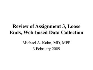 Review of Assignment 3, Loose Ends, Web-based Data Collection