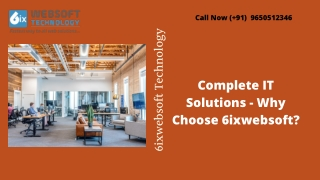 Complete IT Solutions - Why Choose 6ixwebsoft?