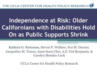 Independence at Risk: Older Californians with Disabilities Hold On as Public Supports Shrink