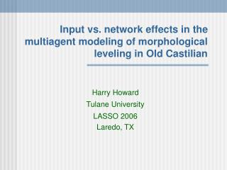 Input vs. network effects in the multiagent modeling of morphological leveling in Old Castilian
