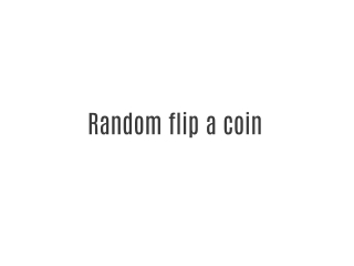Random flip a coin