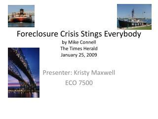 Foreclosure Crisis Stings Everybody by Mike Connell The Times Herald  January 25, 2009