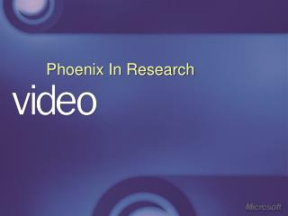 Phoenix In Research