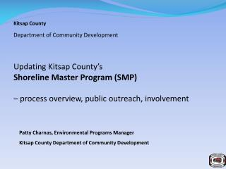 Kitsap County Department of Community Development Updating Kitsap County's  Shoreline Master Program (SMP) – process ove