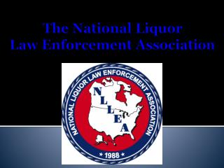 The National Liquor Law Enforcement Association