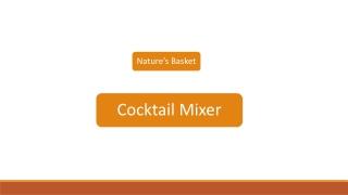 Cocktail Mixer    Nature's Basket