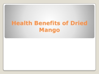 Health Benefits of Dried Mango