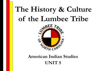 The History & Culture of the Lumbee Tribe