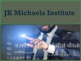 JK Michaels Institute