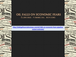 Eldridge financial reviews - Oil falls on economic fears