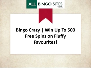 Bingo Crazy | Win Up To 500 Free Spins on Fluffy Favourites!