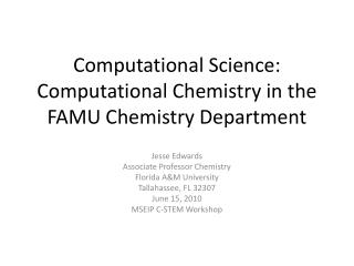 Computational Science: Computational Chemistry in the FAMU Chemistry Department