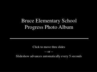 Bruce Elementary School Progress Photo Album