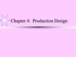 Chapter 4:  Production Design