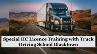Special HC Licence Training with Truck Driving School Blacktown