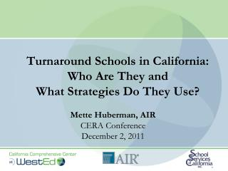Turnaround Schools in California: Who Are They and What Strategies Do They Use?