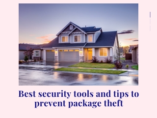Best security tools and tips to prevent package theft