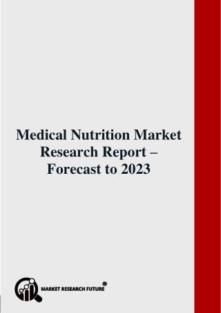 Medical Nutrition Market Research Report – Forecast to 2023