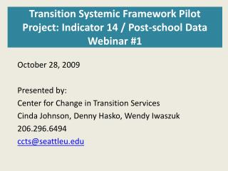Transition Systemic Framework Pilot Project: Indicator 14 / Post-school Data Webinar #1