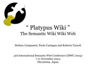 """ Platypus Wiki "" The Semantic Wiki Wiki Web"