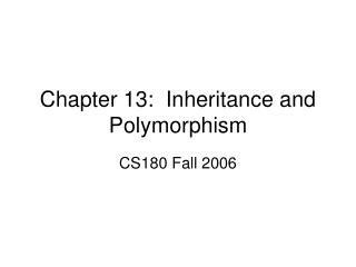Chapter 13:  Inheritance and Polymorphism