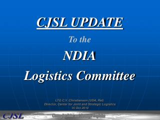 CJSL UPDATE To the NDIA Logistics Committee