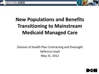 New Populations and Benefits Transitioning to Mainstream Medicaid Managed Care