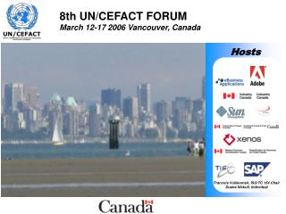 8th UN/CEFACT FORUM March 12-17 2006 Vancouver, Canada