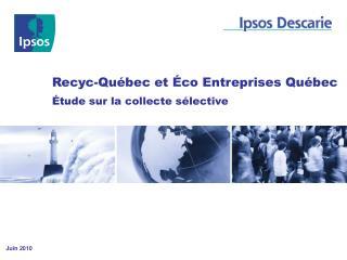 Recyc-Québec et Éco Entreprises Québec Étude sur la collecte sélective
