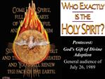 Pentecost:  Gods Gift of Divine Adoption General audience of July 26, 1989