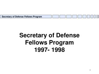 Secretary of Defense Fellows Program 1997- 1998