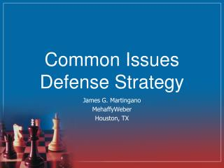 Common Issues Defense Strategy