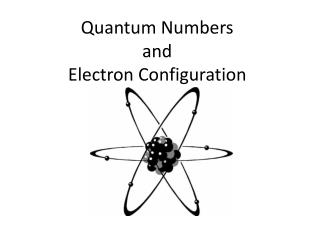Quantum Numbers and Electron Configuration