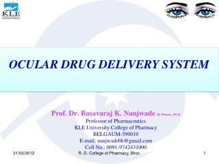 Prof. Dr. Basavaraj K. Nanjwade  M. Pharm., Ph.D Professor of Pharmaceutics KLE University College of Pharmacy BELGAUM-5