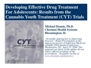 Developing Effective Drug Treatment For Adolescents: Results from the  Cannabis Youth Treatment (CYT) Trials