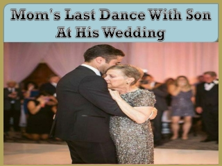 Mom's Last Dance With Son At His Wedding