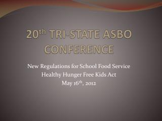 20 th  TRI-STATE ASBO CONFERENCE